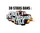 30 stars dans Cauet retourne la telé
